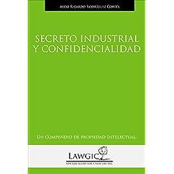 Secreto indutrial y confidencialidad (Un compendio de propiedad intelectual nº 4)