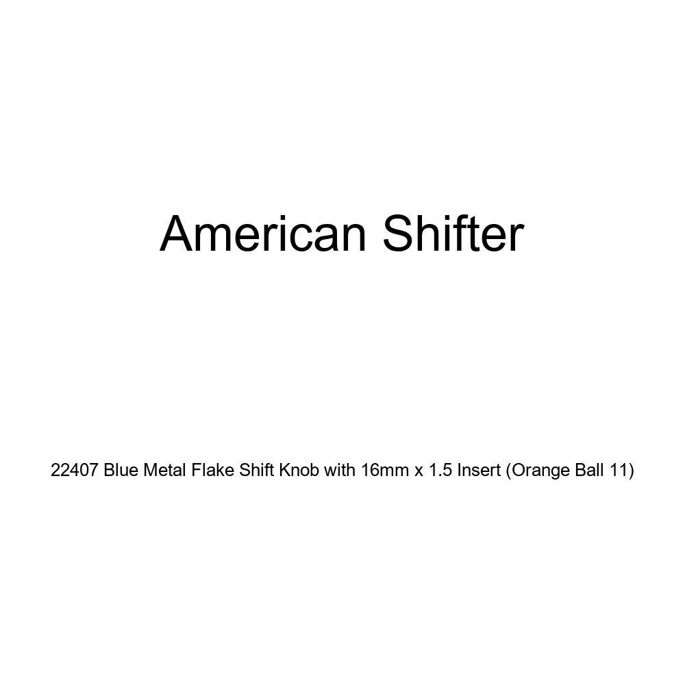 American Shifter 22407 Blue Metal Flake Shift Knob with 16mm x 1.5 Insert Orange Ball 11