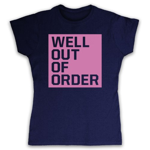 Well Out Of Order Funny Slogan Camiseta para Mujer azul marino