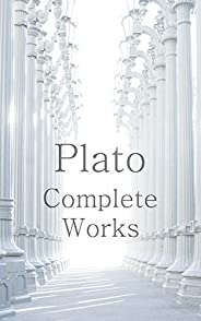 Plato: The Complete Works (31 Books) (Illustrated) (English Edition)