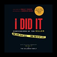 If I Did It: Confessions of the Killer Audiobook by The Goldman Family, Pablo F. Fenjves, Dominick Dunne Narrated by Kim Goldman, Pablo Fenjves, G. Valmont Thomas, Grover Gardner
