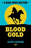 Book Cover for Blood Gold (Black Horse Western)