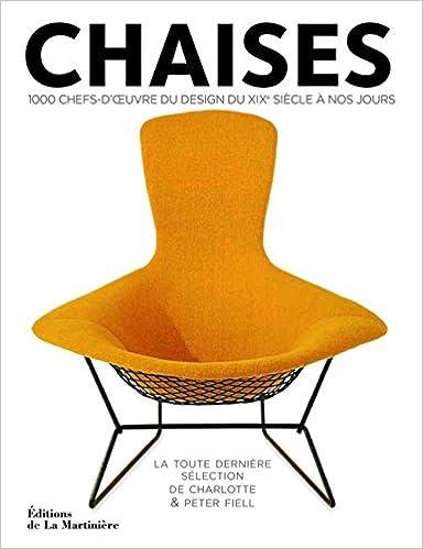 Chaises. 1000 chefs-d'oeuvre du design du XIXè siècle à nos jours Relié – 10 octobre 2013