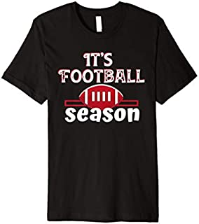 Best Gift Its Football Season Football Players  Need Funny TShirt / S - 5Xl
