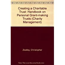 Creating a Charitable Trust: Handbook on Personal Grant-making Trusts (Charity management)