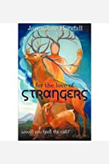 [ { FOR THE LOVE OF STRANGERS (LEAP) } ] by Horsfall, Jacqueline (AUTHOR) Oct-11-2010 [ Paperback ] Paperback