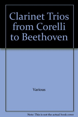 (Clarinet Trios from Corelli to Beethoven)