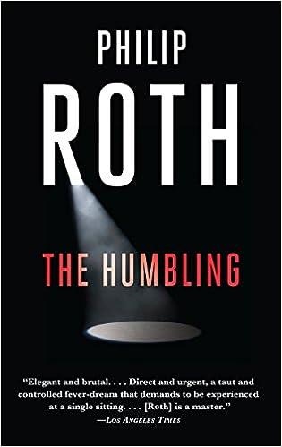 The Humbling (Vintage International): Philip Roth: 9780307472588