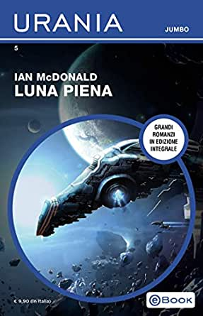 Luna piena (Urania Jumbo) (Italian Edition) eBook: Ian McDonald ...
