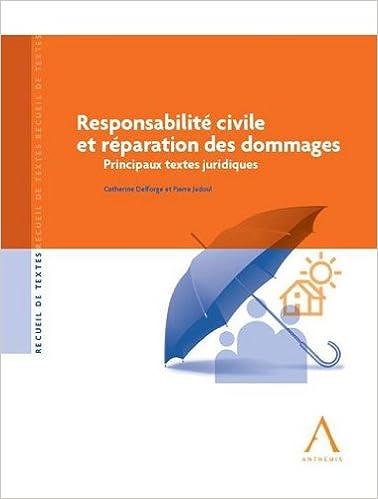 Téléchargement Responsabilité civile et réparation des dommages : Principaux textes juridiques pdf