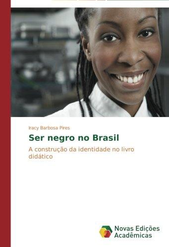 Ser negro no Brasil: A construção da identidade no livro didático (Portuguese Edition) ebook