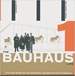 Book The Bauhaus Life: Life and Work in the Masters' Houses Estate in Dessau by Wolfgang Thoner (2004-06-27)