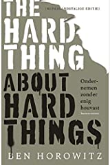 The Hard Thing about Hard Things: Ondernemen zonder enig houvast Paperback