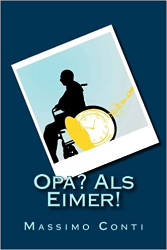Opa? Als Eimer! (German Edition)