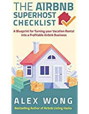 The Airbnb's Super Host's Checklist: A Blueprint for Turning your Vacation Rental into a Profitable Airbnb Business