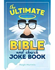 The Ultimate Bible Joke Book: 202 Clean Religious Church Jokes and Puns For Christian Adults and Kids