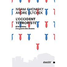 L'Occident terroriste: D'Hiroshima à la guerre des drones (French Edition)
