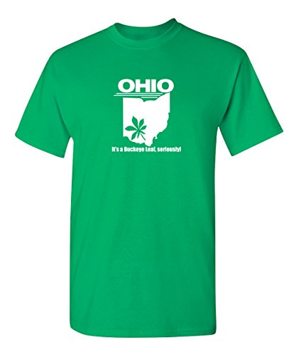 Ohio It's A Buckeye Leaf Seriously 420 Tee Sarcastic Graphic Very Funny T Shirt 5XL -