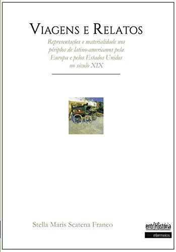 Viagens e Relatos: Representações e materialidade nos périplos de latino-americanos pela Europa e pelos Estados Unidos no século XIX