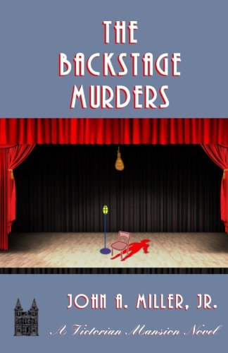 The Backstage Murders (Victorian Mansion) (Volume 7)