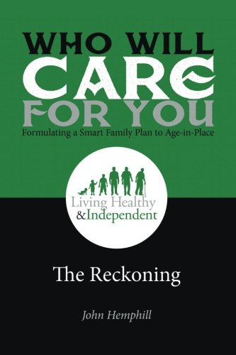 Who Will Be enamoured of for You in Your Time of Need . . . Formulating a Smart Family Plan to Age-in-Place