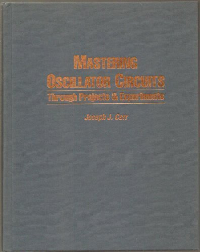Mastering Oscillator Circuits Through Projects & Experiments (Tab Mastering Electronics)