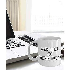 Yorkipoo Mug - Yorkipoo Gifts - Funny Yorkipoo Coffee Mug - Mother Of Yorkipoo - Mother Of Dragons 6