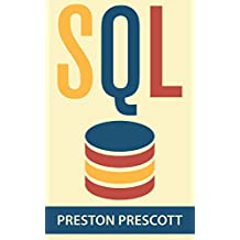 SQL: Learn the Structured Query Language for the Most Popular Databases including Microsoft SQL Server, MySQL, MariaDB, PostgreSQL, and Oracle