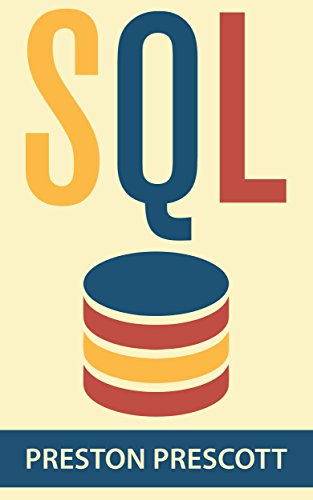 SQL: Learn the Structured Query Language for the Most Popular Databases including Microsoft SQL Server, MySQL, MariaDB, PostgreSQL, and Oracle Pdf