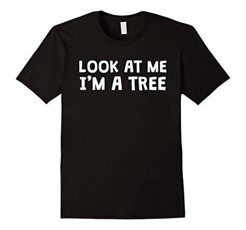 Mens Look At Me I'm A tree | Funny Halloween Costume T-shirt 3XL Black