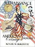 Renaissance of American Coinage 1909-1915 9780976898627