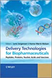Delivery Technologies for Biopharmaceuticals, , 0470723386