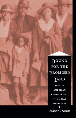 Bound For the Promised Land: African American Religion and the Great Migration (The C. Eric Lincoln Series on the Black Experience)