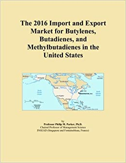 The 2016 Import and Export Market for Butylenes, Butadienes, and Methylbutadienes in the United States