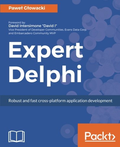 Expert Delphi: Robust and fast cross-platform application development by Packt Publishing - ebooks Account