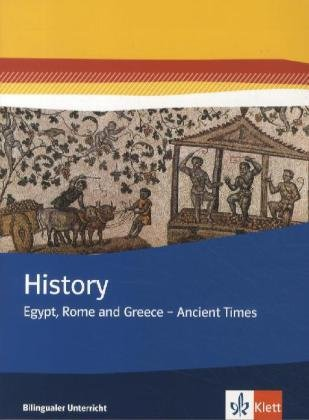 History / Themenhefte Bilingualer Unterricht: History / Egypt, Rome and Greece - Ancient Times: Themenhefte Bilingualer Unterricht / Themenheft 7. Klasse