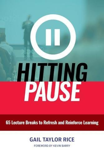 Hitting Interrupt: 65 Lecture Breaks to Refresh and Reinforce Learning