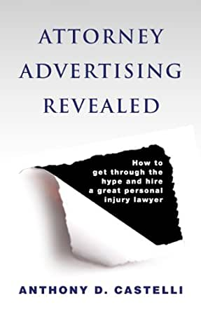 Attorney Advertising Revealed: How to get through the hype