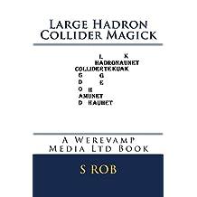Large Hadron Collider Magick