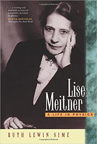 Lise Meitner: A Life in Physics California Studies in the History of Science: Amazon.es: Ruth Lewin Sime: Libros en idiomas extranjeros