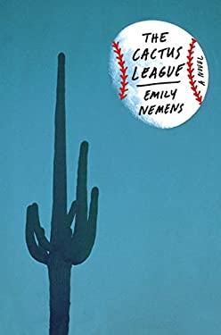 The Cactus League: A Novel