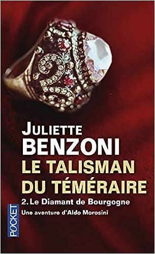 Amazon Fr Le Talisman Du Temeraire T2 2 Juliette