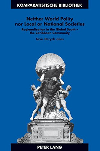 Neither World Polity nor Local or National Societies (Komparatistische Bibliothek / Comparative Studies Series / Bibliotheque D'etudes Comparatives)