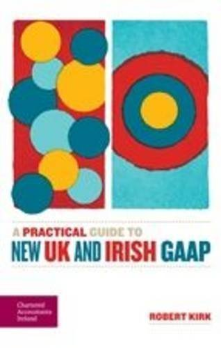 Download A Practical Guide to New UK and Irish GAAP by Robert Kirk (2014-03-04) ebook