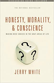 image for Honesty, Morality, and Conscience: Making Wise Choices in the Gray Areas of Life