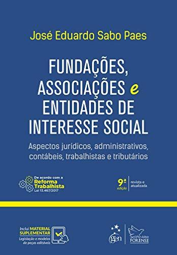 Fundações, associações e entidades de interesse social: Aspectos Jurídicos, Administrativos, Contábeis, Trabalhistas e Tributários