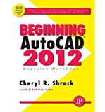 img - for [(Beginning AutoCAD 2012 Exercise Workbook)] [Author: Cheryl R. Shrock] published on (June, 2011) book / textbook / text book