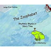 The Zoophabet (Large Print): Rhythmic Rhyme at Story Time