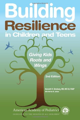 Download Building Resilience in Children and Teens: Giving Kids Roots and Wings ebook