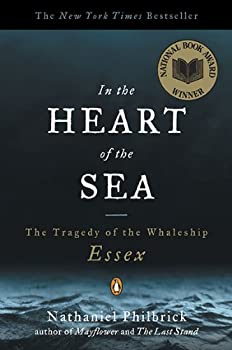 In the Heart of the Sea: The Tragedy of the Whaleship Essex 0670891576 Book Cover